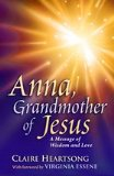 Anna, The Grandmother of Jesus by Claire Heartsong
