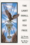 The Light Shall Set You Free by Dr. Norma Milanovich