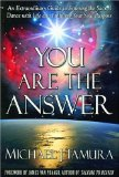 You Are The Answer by Michael J. Tamura